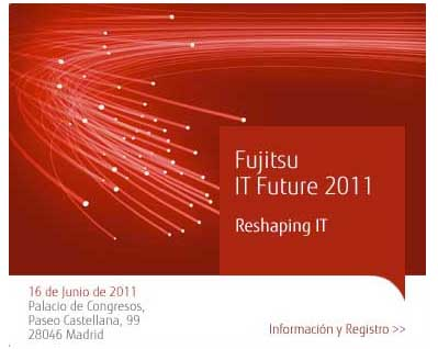 Apúntate al evento Fujitsu IT Future 2011 y conoce la principales tendencias TI