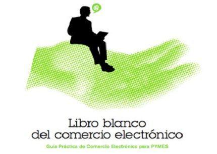 """Ya está disponible la segunda edición del """"Libro Blanco de Comercio Electrónico"""""""